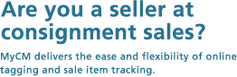 Are you a seller at consignment sales? MyCM delivers the ease and flexibility of online tagging and sale item tracking.